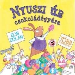 Elys Dolan: Nyuszi úr csokoládégyára