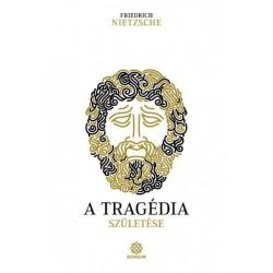 Friedrich Nietzsche: A tragédia születése