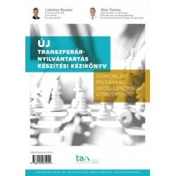 Kiss Tamás - Lakatos Zsuzsa: Új Transzferár-nyilvántartás készítési kézikönyv - Gyakorlati példákkal, adóellenőrzési útmutatóval