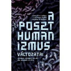 Horváth Márk - Lovász Ádám - Nemes Z. Márió: A poszthumanizmus változatai - Ember, embertelen és ember utáni