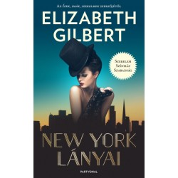 Elizabeth Gilbert: New York lányai