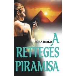 Bora Ildikó: A rettegés piramisa