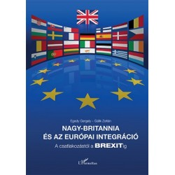 Egedy Gergely - Gálik Zoltán: Nagy-Britannia és az európai integráció - A csatlakozástól a BREXITig