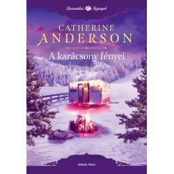Catherine Anderson: A karácsony fényei
