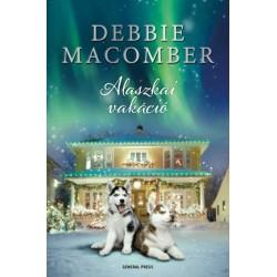 Debbie Macomber: Alaszkai vakáció