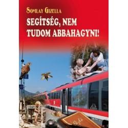 Somlay Gizella: Segítség, nem tudom abbahagyni