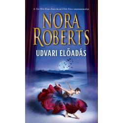 Nora Roberts: Udvari előadás