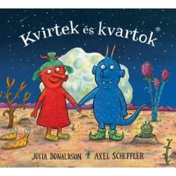 Julia Donaldson - Axel Scheffler: Kvirtek és Kvartok