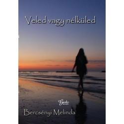 Bercsényi Melinda: Veled vagy nélküled