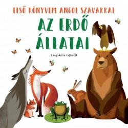 Az erdő állatai - Első könyvem angol szavakkal