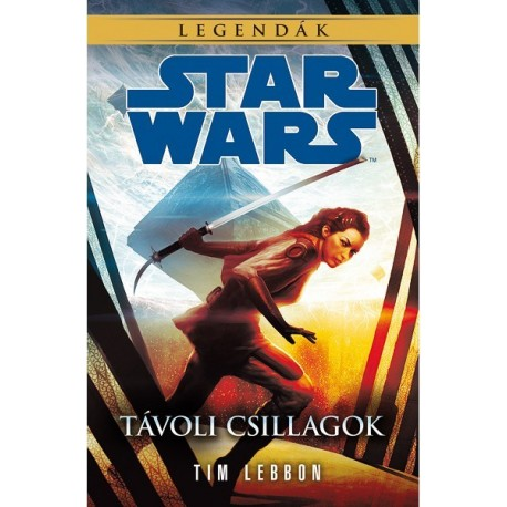 Tim Lebbon: Star Wars legendák - Távoli csillagok