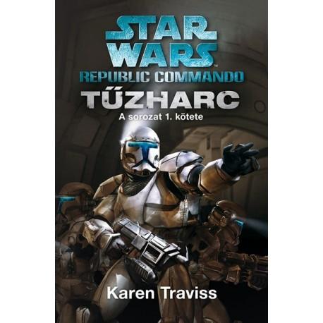 Karen Traviss: Star Wars - Republic Commando - Tűzharc 1. kötet