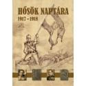 Illésfalvi Péter - Maruzs Roland - Dr. Szentváry-Lukács János: Hősök naptára 1917 - 1918