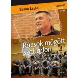 Boros Lajos: Rácsok mögött szabadon