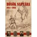 Illésfalvi Péter - Maruzs Roland - Dr. Szentváry-Lukács János: Hősök naptára 1914-1916