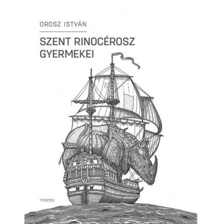 Orosz István: Szent Rinocérosz gyermekei