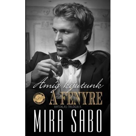 Mira Sabo: Amíg kijutunk a fényre