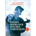 Arthur Conan Doyle: Sir Arthur Conan Doyle összes Sherlock Holmes története 2.