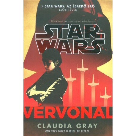 Claudia Gray: Star Wars - Vérvonal