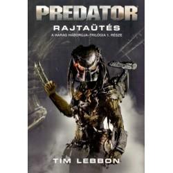 Tim Lebbon: Predator - Rajtaütés - A Harag Háborúja-trilógia 1.