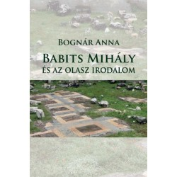 Bognár Anna: Babits Mihály és az olasz irodalom