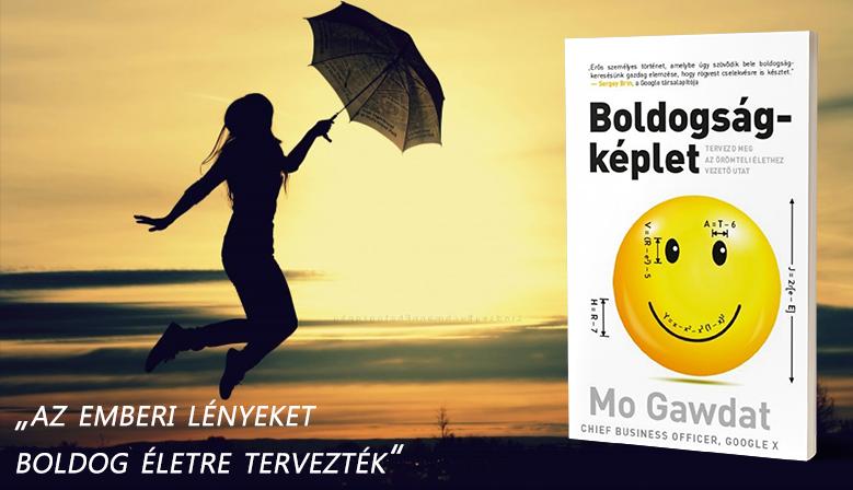 Mo Gawdat: Boldogságképlet - Tervezd meg az örömteli élethez vezető utat