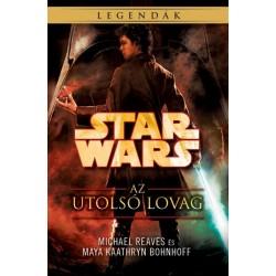 Maya Kaathryn Bohnhoff - Michael Reaves: Star Wars - Az utolsó lovag - Coruscanti éjszakák IV.