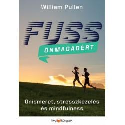 William Pullen: Fuss önmagadért - Önismeret, stresszkezelés és mindfulness