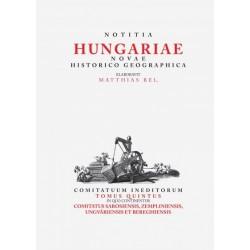 Bél Mátyás - Tóth Gergely István: Notitia Hungariae novae historico geographica... - Comitatuum ineditorum tomus quintus, in ...