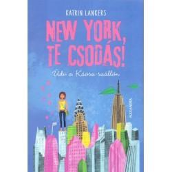 Katrin Lankers: New York, te csodás! - Üdv a Káosz-szállón
