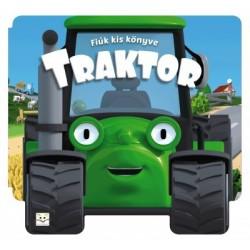 Fecske Csaba: Fiúk kis könyve - Traktor