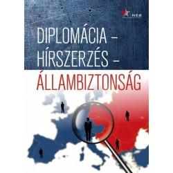 Andreides Gábor - M. Madarász Anita - Soós Viktor Attila: Diplomácia - hírszerzés - állambiztonság