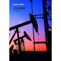 Daniel Yergin: A zsákmány - Hajsza olajért, pénzért és hatalomért