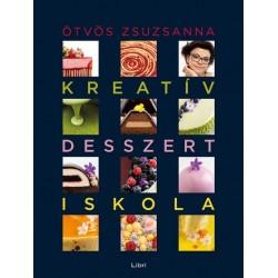 Ötvös Zsuzsanna: Kreatív desszertiskola - 25 különleges desszert, 35 alaprecept, végtelen lehetőség