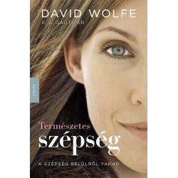David Wolfe: Természetes szépség - A szépség belülről fakad