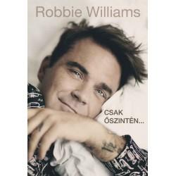Chris Heath: Robbie Williams - Csak őszintén...
