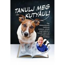 Fülöp Norbert: Tanulj meg kutyául!