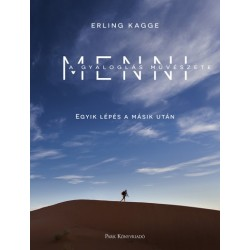 Erling Kagge: Menni - A gyaloglás művészete