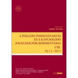 Varga István: A polgári perrendtartás és a kapcsolódó jogszabályok kommentárja I-III. - Pp. 1. § - 633 §