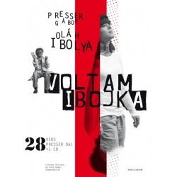 Oláh Ibolya - Presser Gábor: Voltam Ibojka