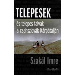 Szakál Imre: Telepesek és telepes falvak a csehszlovák Kárpátalján