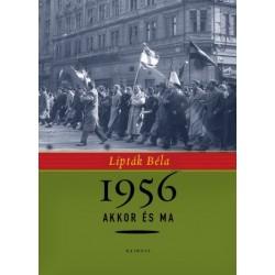 """Lipták Béla: 1956 akkor és ma - """"Aki magyar, velünk tart!"""""""