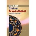 Rudolf Steiner: Az asztrológiáról - Az ember és az Univerzum