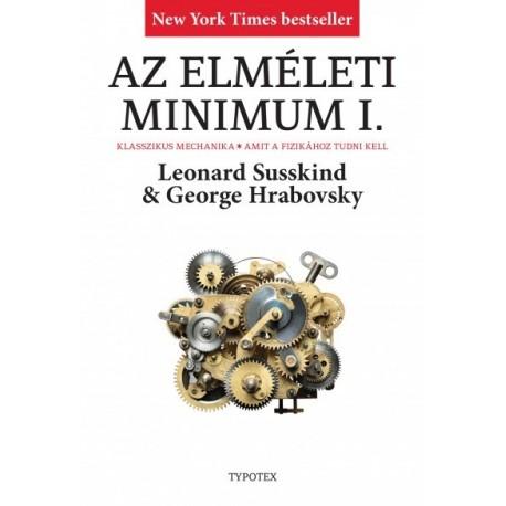 George Hrabovsky - Leonard Susskind: Az elméleti minimum I. - Klasszikus mechanika. Amit a fizikához tudni kell