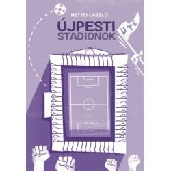 Hetyei László: Újpesti stadionok