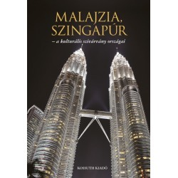Malajzia, Szingapúr - A kulturális szivárvány országai