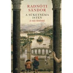 Radnóti Sándor: A süketnéma Isten és más bírálatok