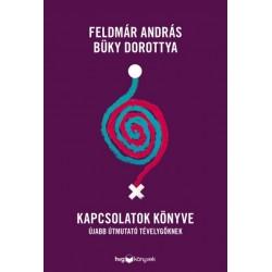 Büky Dorottya - Feldmár András: Kapcsolatok könyve - Újabb útmutató tévelygőknek