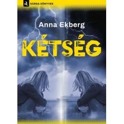 Anna Ekberg: Kétség