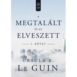 Ursula K. Le Guin: A megtalált és az elveszett I.